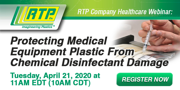 RTP Company Webinar - Protecting Medical Equipment Plastic From Chemical Disinfectant Damage